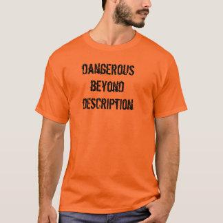 Camiseta Perigoso além da descrição