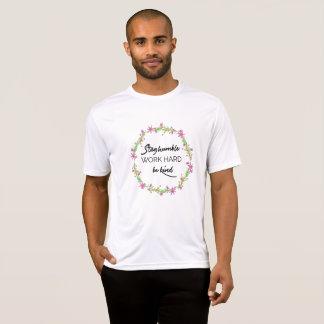 Camiseta Permaneça humilde, duro do trabalho, seja amável
