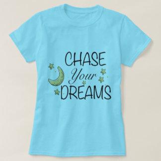 Camiseta Persiga seus sonhos