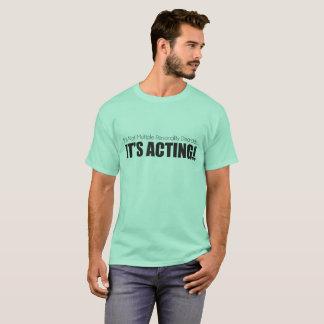 Camiseta Personalidades múltiplas ou actuação? T
