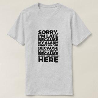 Camiseta Pesaroso eu estou atrasado