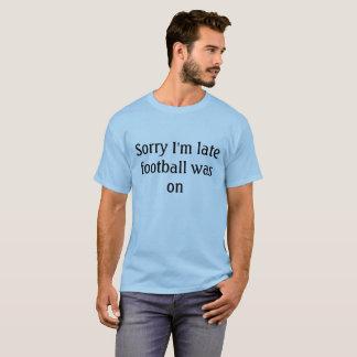Camiseta Pesaroso eu sou futebol atrasado estava no t-shirt