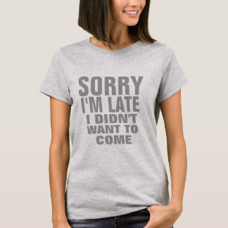 Camiseta pesaroso eu sou tarde design atrasado engraçado do