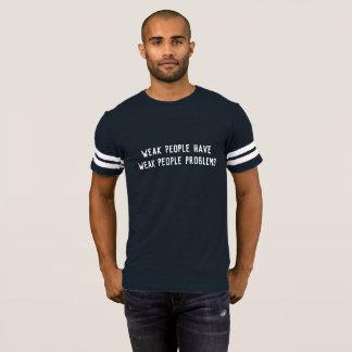 Camiseta Pessoas fracas dos problemas