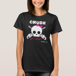 Camiseta Petróleo bruto, contudo doce - para a obscuridade