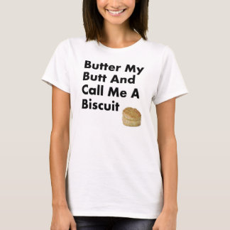 Camiseta Pnha manteiga meu bumbum e chame-me um biscoito