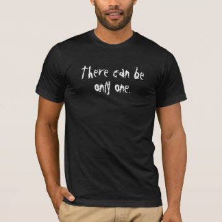 Camiseta Pode haver somente um