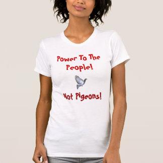 Camiseta Poder às pessoas, não pombos!