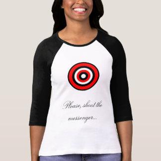 Camiseta Por favor, dispare no mensageiro…