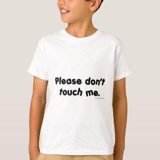 Camiseta Por favor não toque em me
