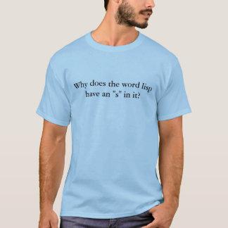 """Camiseta Por que o lisp da palavra tem um """"s"""" nele?"""