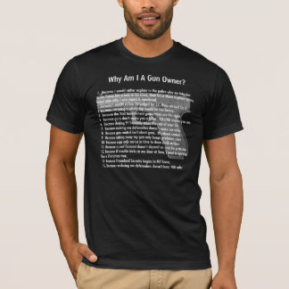 Camiseta Por que sou EU um proprietário de arma? (para