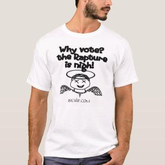 Camiseta Por que voto? O êxtase é Nigh!