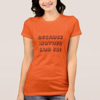Camiseta Porque a mamã disse assim! T-shirt das canvas do