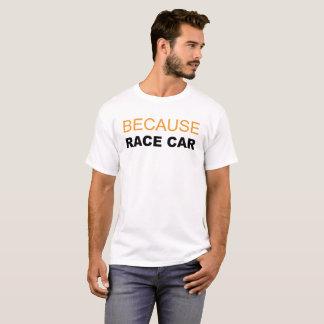 Camiseta porque carro de corridas