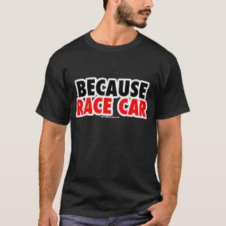 Camiseta Porque carro de corridas (escuro)