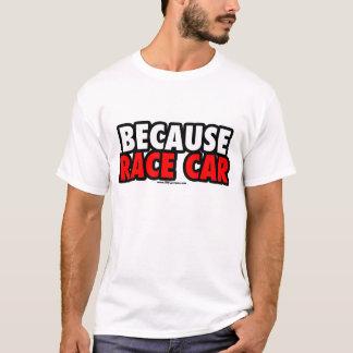 Camiseta Porque carro de corridas (luz)