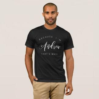 Camiseta Porque eu sou Andrew é por isso!