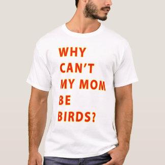 Camiseta Porque o Cant minha mamã seja TEXTO dos pássaros