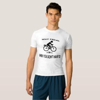 """Camiseta """"Porque partes superiores ativas do pedal"""" para"""