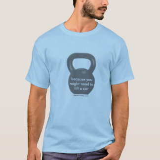Camiseta porque você pôde precisar de levantar um carro
