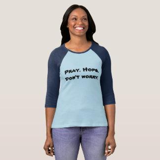Camiseta Pray. Esperança. Não se preocupe