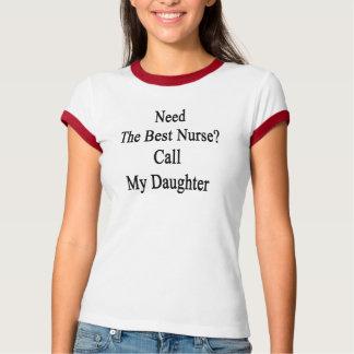 Camiseta Precise a melhor chamada da enfermeira minha filha