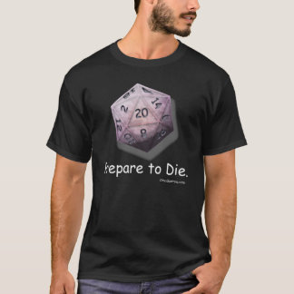 "Camiseta ""Prepare para morrer"" D-20 (escuros)"