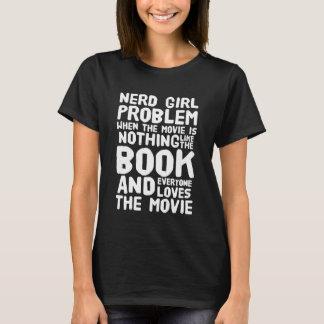 Camiseta Problema da menina do nerd quando o filme não for
