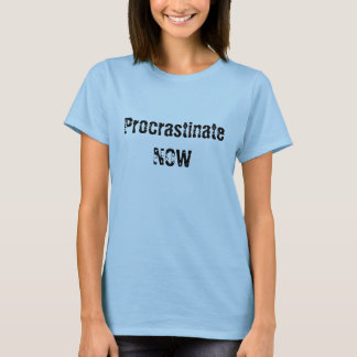 Camiseta Procrastine AGORA - o t-shirt