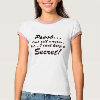 Camiseta Pssst… eu não posso manter um SECRETO (o preto)