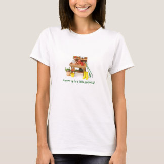 Camiseta Qualquer um acima para um pouco que jardina? O