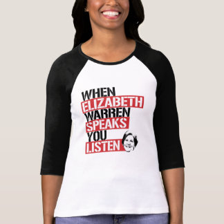 Camiseta Quando Elizabeth Warren fala, você escuta --