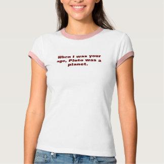 Camiseta Quando eu era sua idade, Pluto era um planeta