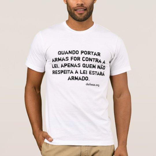 Camiseta Quando portar armas for contra a lei...