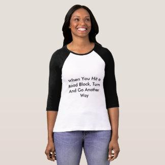 Camiseta Quando você bate um bloco de estrada, gire
