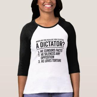 Camiseta Quando você realiza você elegeu um ditador -
