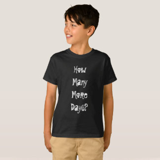 Camiseta Quanto mais dias, demasiados