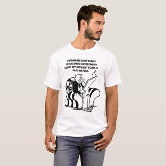 Camiseta Quantos anos na aposentadoria até o estudante