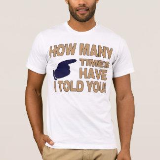 Camiseta Quantos tempos têm eu disse-o