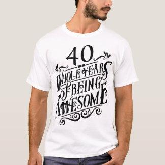 Camiseta Quarenta anos inteiros de ser impressionante