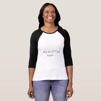"""Camiseta """"Que apenas não aconteceu"""" t-shirt"""