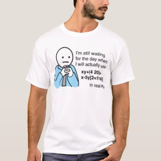 Camiseta Que é o uso de aprender a matemática?