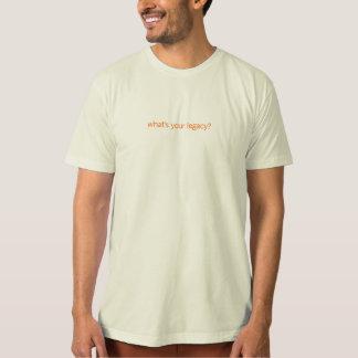 Camiseta que é seu legado?