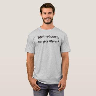 Camiseta Que nacionalidade é seus átomos?