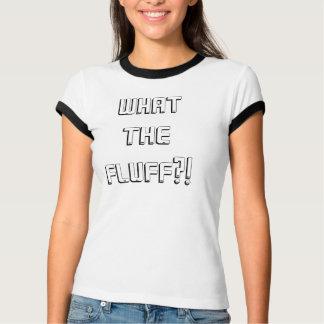 Camiseta QUE O FLUFF?! t-shirt