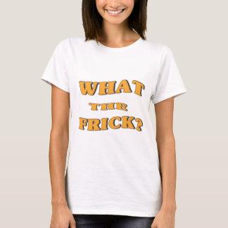 Camiseta Que o Frick?