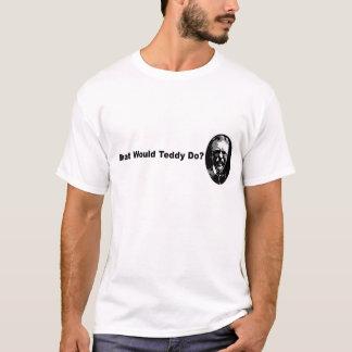Camiseta Que o ursinho faria?