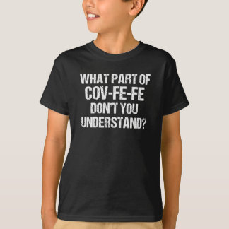 Camiseta Que parte de Covfefe você não compreende