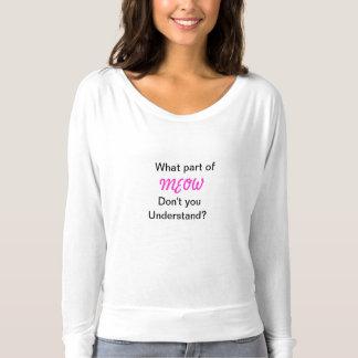 Camiseta Que parte do MEOW você não compreende?
